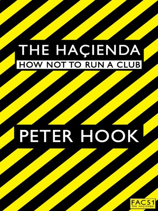 The Haçienda How Not to Run a Club by Peter Hook