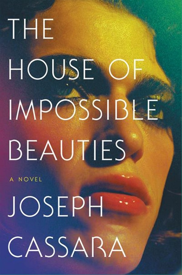 Joseph-Cassara_The-House-Of-Impossible-Beauties-2018