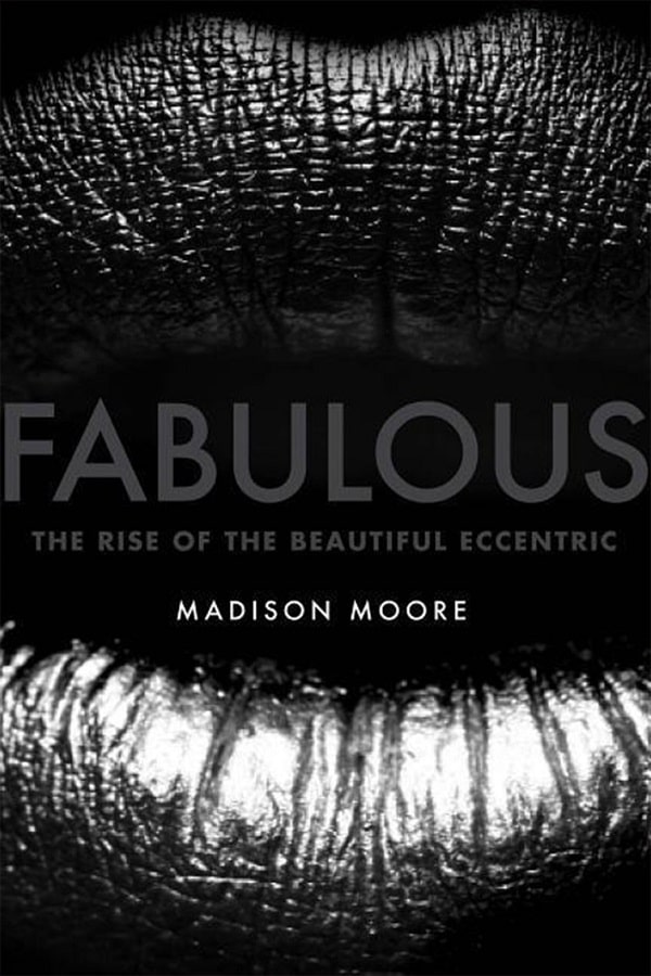 Madison-Moore_Fabulous-The-Rise-of-the-Beautiful-Eccentric-2018